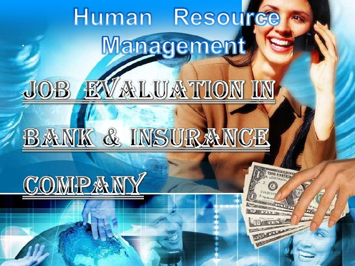 Human   Resource Management  <br />.<br />Job  Evaluation In Bank & Insurance Company<br />