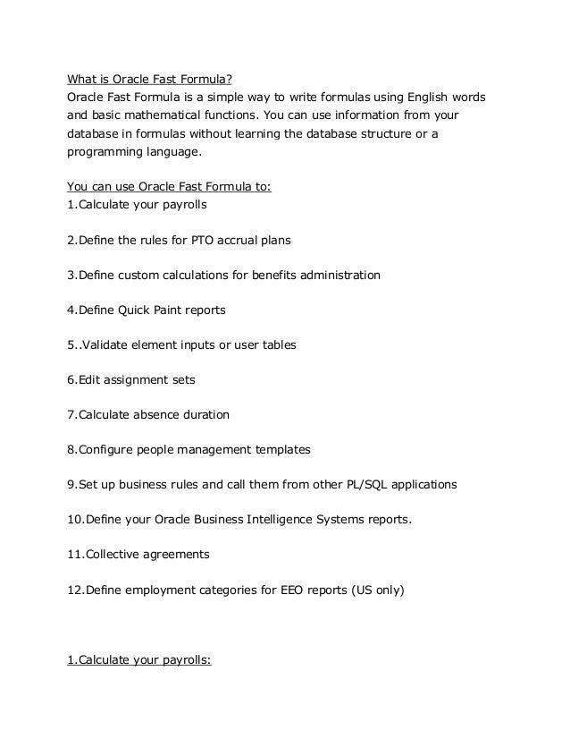 technical essay calling fastformula from pl/sql Oracle fast formula 11i for more information about calling formulas from pl/sql, refer to the technical essay calling calling fastformula from pl/sql.