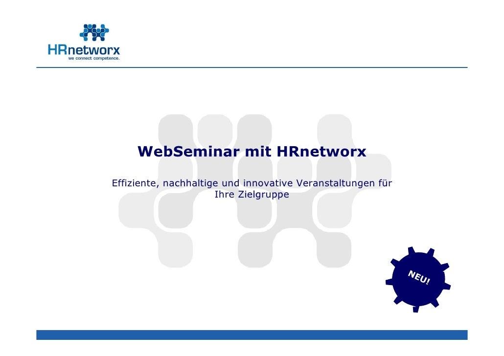 WebSeminar mit HRnetworx  Effiziente, nachhaltige und innovative Veranstaltungen für                       Ihre Zielgruppe...