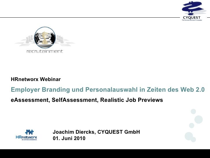 HRnetworx Webinar Employer Branding und Personalauswahl in Zeiten des Web 2.0 eAssessment, SelfAssessment, Realistic Job P...