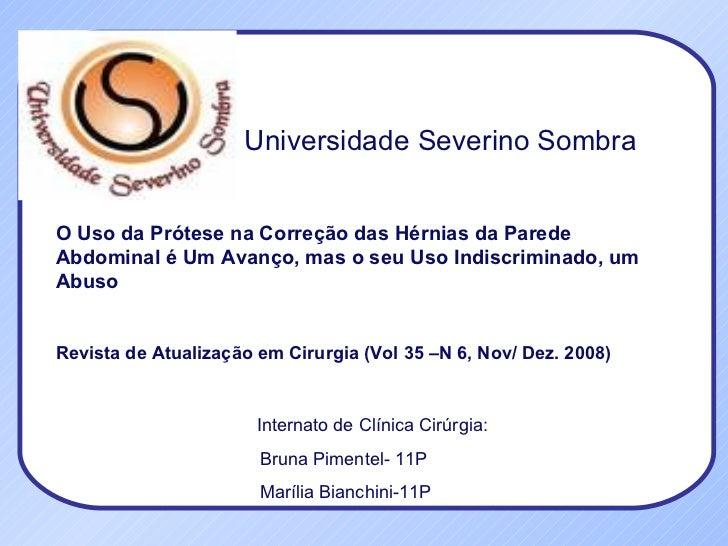 Universidade Severino Sombra O Uso da Prótese na Correção das Hérnias da Parede  Abdominal é Um Avanço, mas o seu Uso Indi...