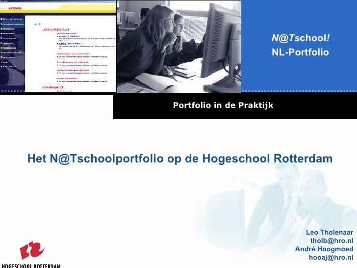 [email_address] chool ! NL-Portfolio Leo Tholenaar [email_address] André Hoogmoed [email_address] Portfolio in de Praktijk...
