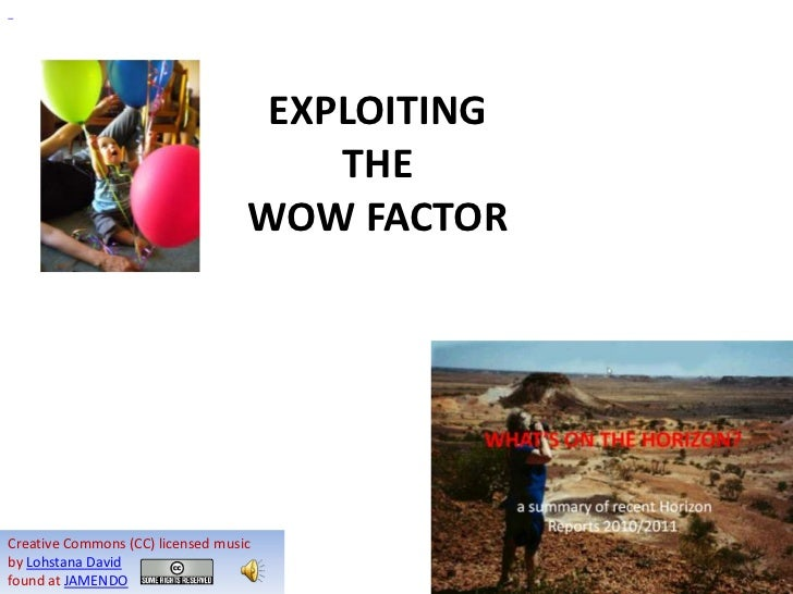 The WOW Factor - What's on the Horizon