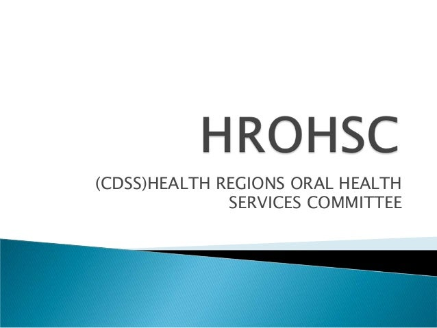 (CDSS)HEALTH REGIONS ORAL HEALTH SERVICES COMMITTEE