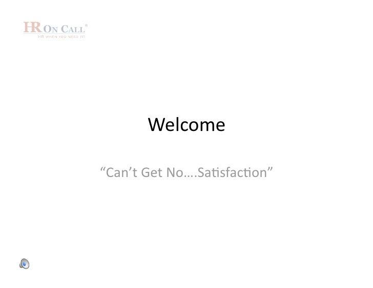 "Welcome  ""Can'tGetNo….Sa3sfac3on"""