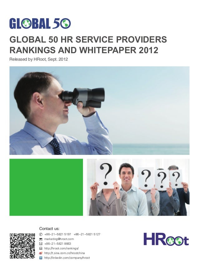 GLOBAL 50 HR SERVICE PROVIDERSRANKINGS AND WHITEPAPER 2012Released by HRoot, Sept. 2012              Contact us:          ...