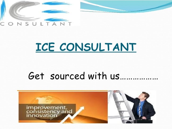 ICE CONSULTANTGet sourced with us………………
