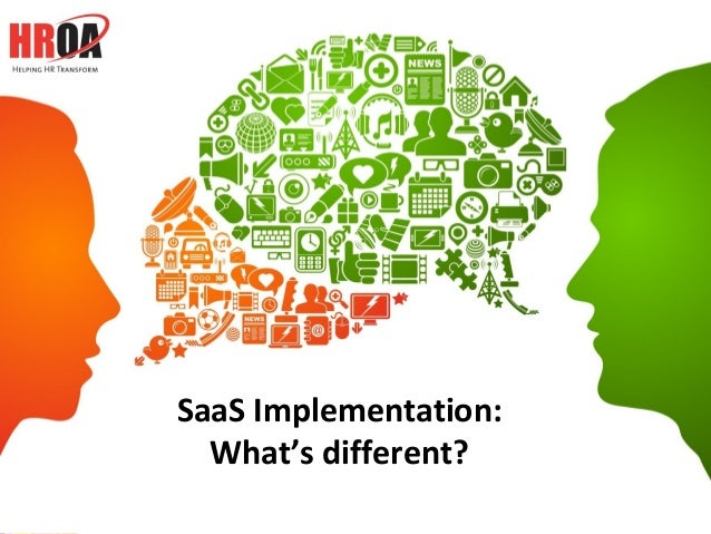SaaS Implementation:                 What's different?                           1          @HROAwww.HROA.org