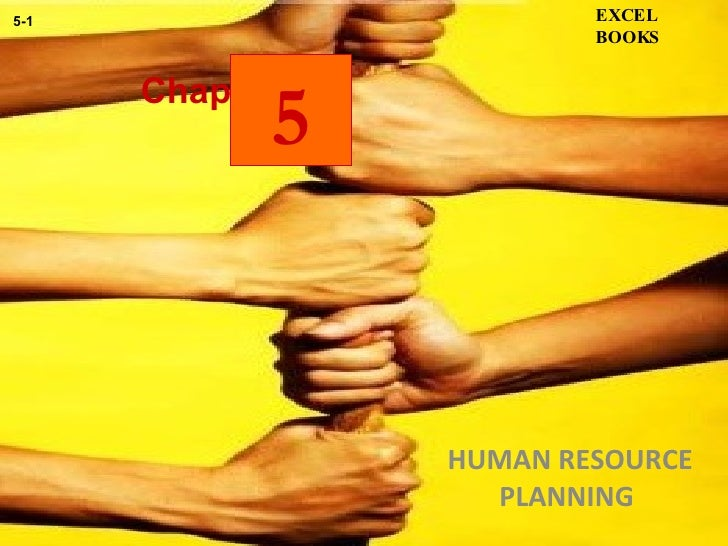 Chapter HUMAN RESOURCE PLANNING  EXCEL BOOKS 5-1 5