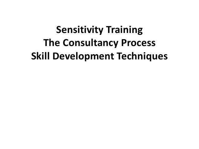 Sensitivity Training   The Consultancy ProcessSkill Development Techniques