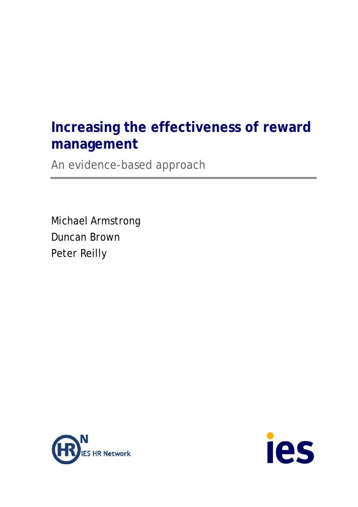 Increasing the effectiveness of reward management An evidence-based approach    Michael Armstrong Duncan Brown Peter Reill...