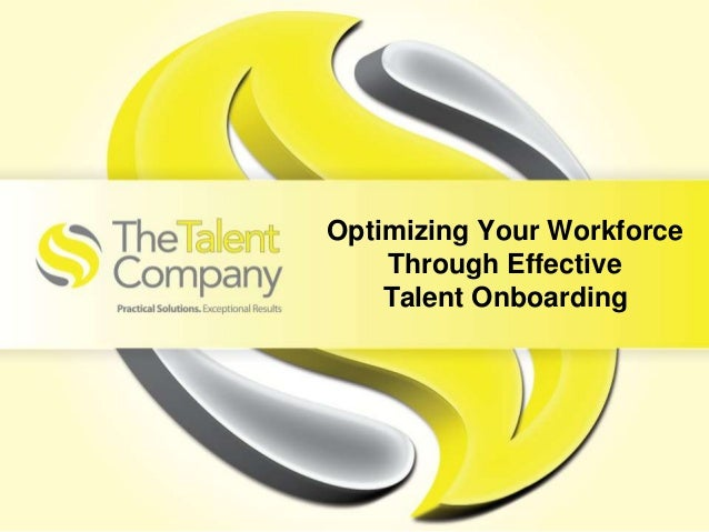Optimizing Your Workforce Through Effective Talent Onboarding