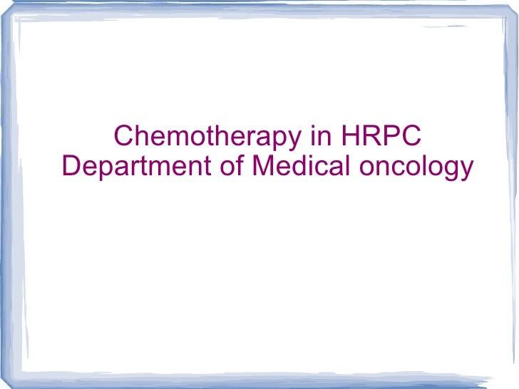 Chemotherapy in HRPC Department of Medical oncology