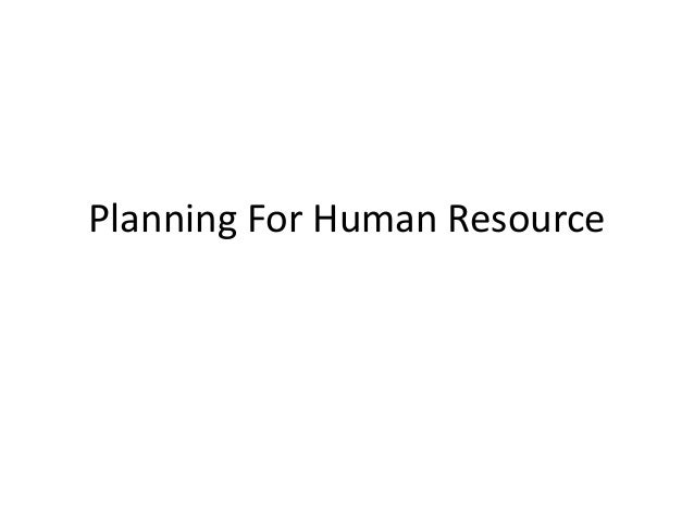Planning For Human Resource