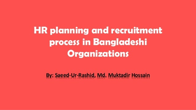the process of selection and recruitment for organisations Why is recruitment important category who are increasingly involved in the selection process people recruitment many organisations make use of external.