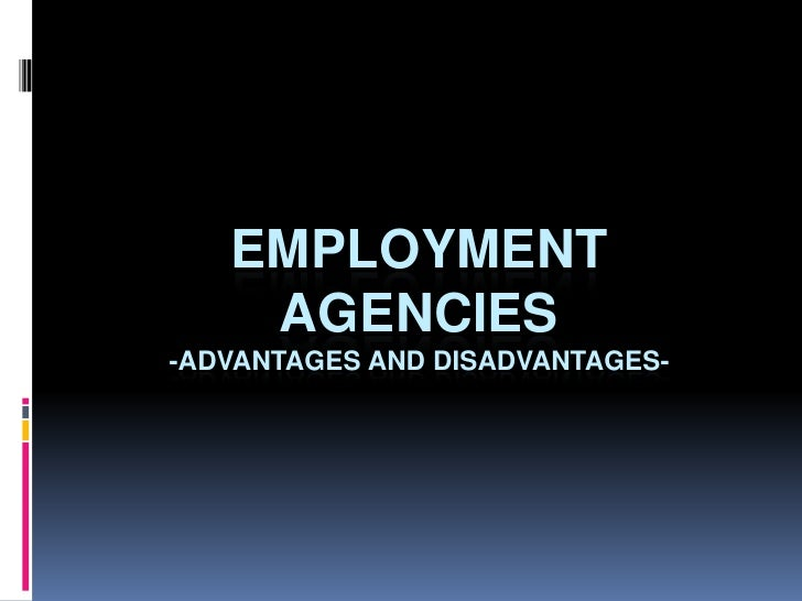 hrm advantages and disadvantages Managing/effecting the recruitment process  as a human resource management function,  it will identify the advantages of each of the.