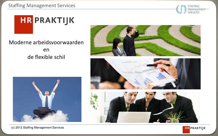 Staffing Management ServicesModerne arbeidsvoorwaarden             en      de flexible schil (c) 2012 Staffing Management ...