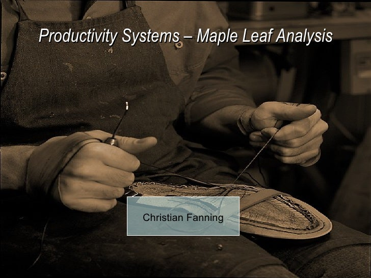 Productivity Systems – Maple Leaf Analysis Christian Fanning
