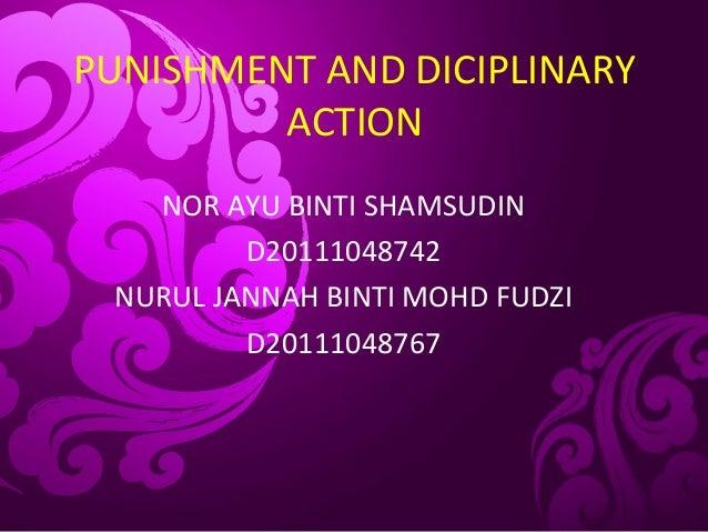 PUNISHMENT AND DICIPLINARYACTIONNOR AYU BINTI SHAMSUDIND20111048742NURUL JANNAH BINTI MOHD FUDZID20111048767