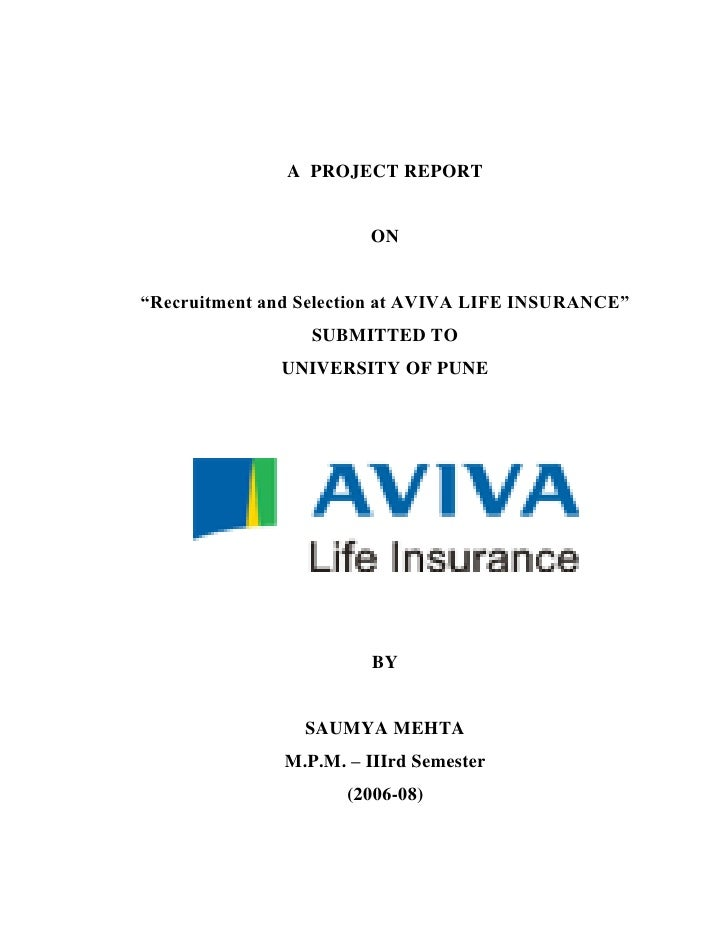 "A PROJECT REPORT                           ON   ""Recruitment and Selection at AVIVA LIFE INSURANCE""                   SUBM..."