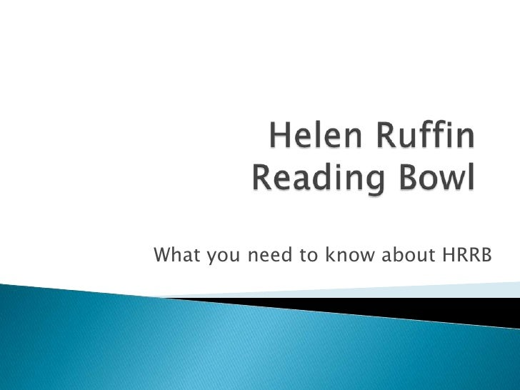 Helen Ruffin Reading Bowl<br />What you need to know about HRRB<br />