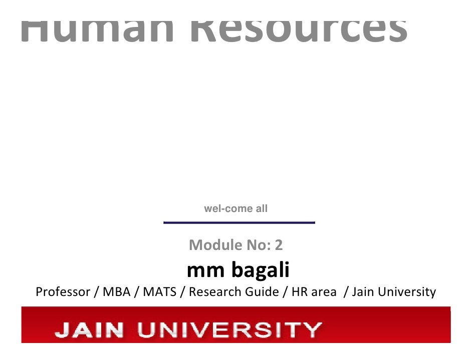 Human Resources                            wel-come all                         Module No: 2                         mm ba...