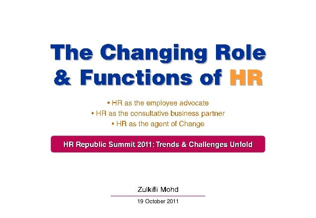 the role of hr practices in managing The hr leaders see hr ideally playing a leadership role, even in trends where hr is only occasionally involved, if at all the work that hr must pursue is significant there is a very important role for hr to play in each of these trends.