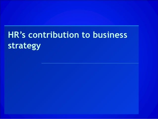 HR's contribution to businessstrategy