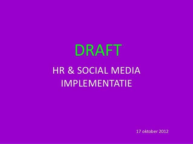 DRAFTHR & SOCIAL MEDIA IMPLEMENTATIE                17 oktober 2012