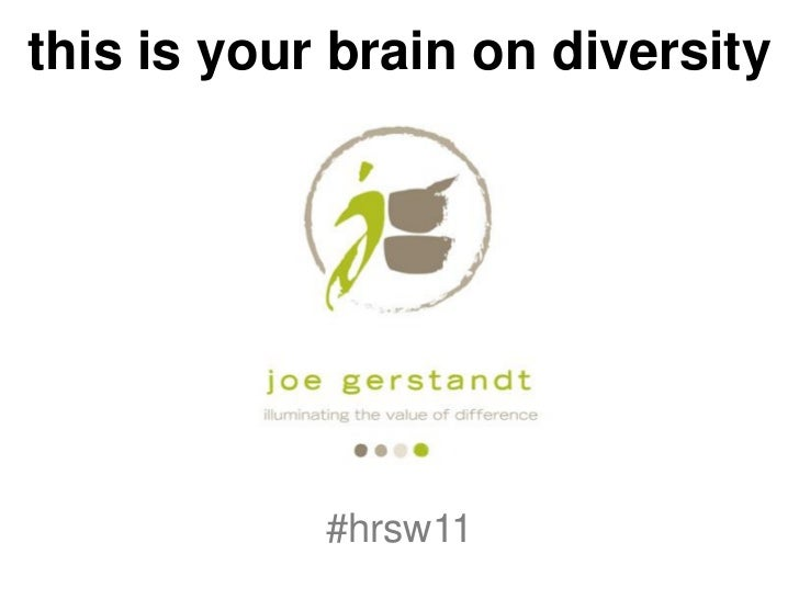 this is your brain on diversity            #hrsw11