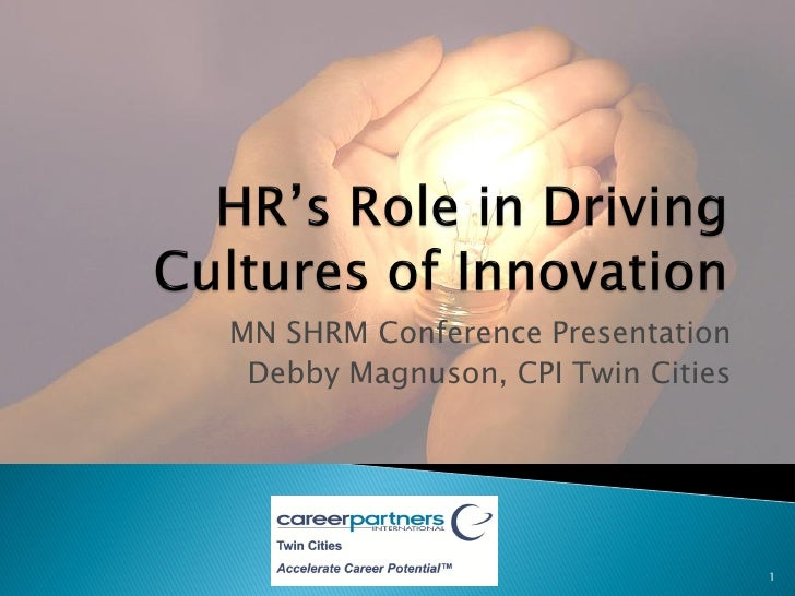 Hr'S Role In Driving Cultures Of Innovation D Magnuson 10 4 2011