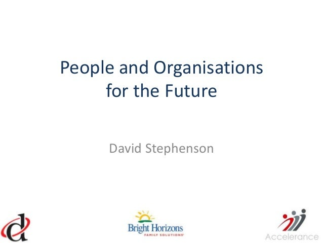 People and Organisations     for the Future     David Stephenson