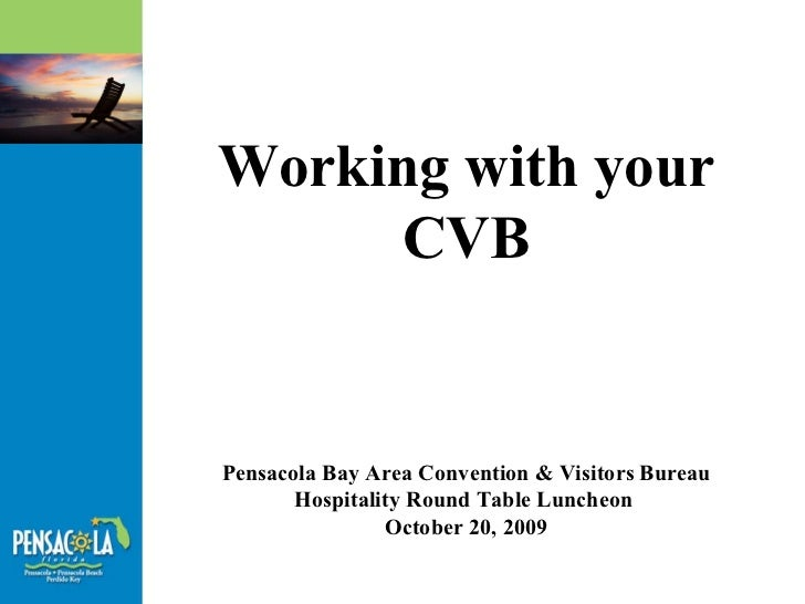 Working with your CVB Pensacola Bay Area Convention & Visitors Bureau Hospitality Round Table Luncheon  October 20, 2009