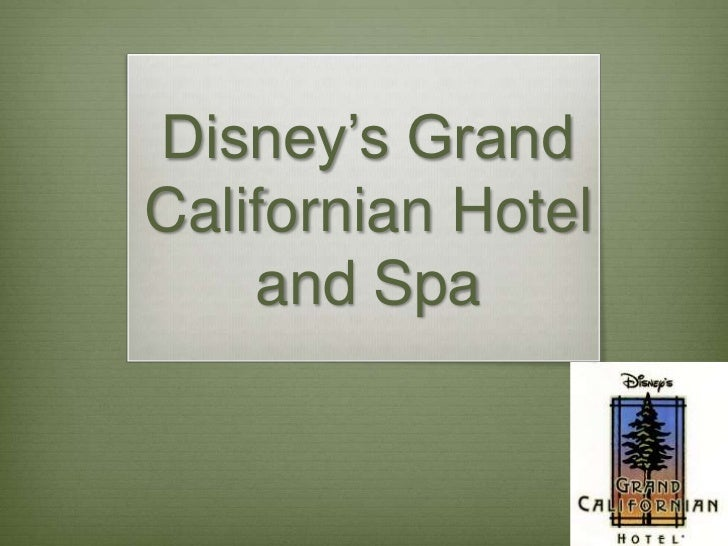 Disney's GrandCalifornian Hotel    and Spa