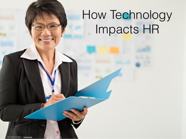 How Technology Impacts HR © DragonImages - fotolia.com