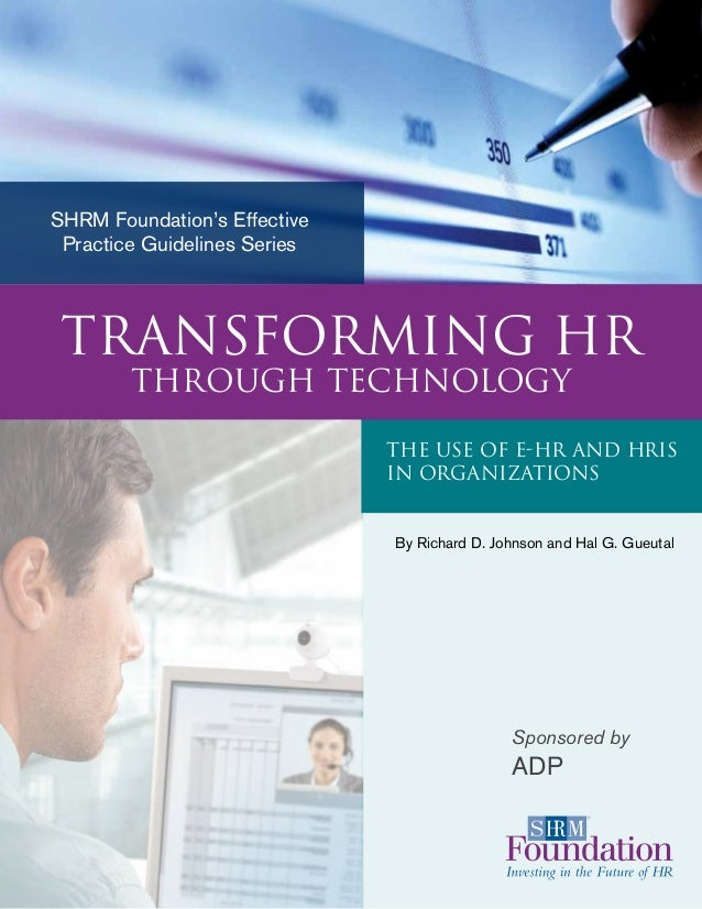 By Richard D. Johnson and Hal G. Gueutal SHRM Foundation's Effective Practice Guidelines Series Sponsored by ADP The Use o...