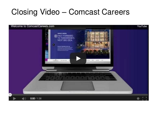 how comcast uses mobile recruiting to attract top talent  31 closing video comcast careers
