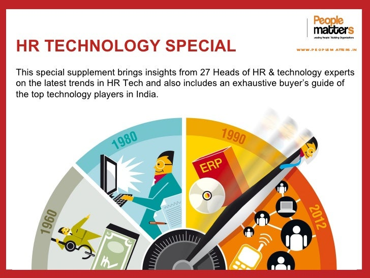 HR TECHNOLOGY SPECIAL                                             www.p e op le m atte rs .inThis special supplement bring...