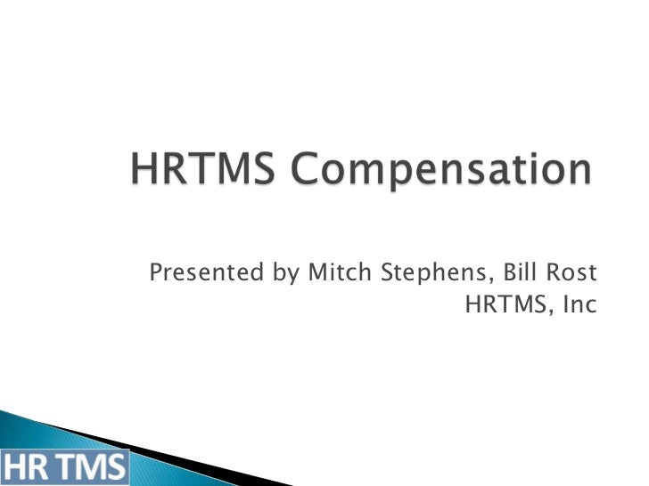 Presented by Mitch Stephens, Bill Rost                         HRTMS, Inc