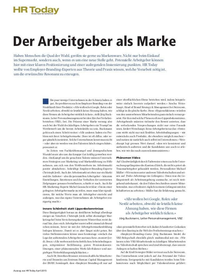Ein paar wenige Unternehmen in der Schweiz haben es gut. Sie profitieren auch im Employer Branding von der Strahlkraft ihr...