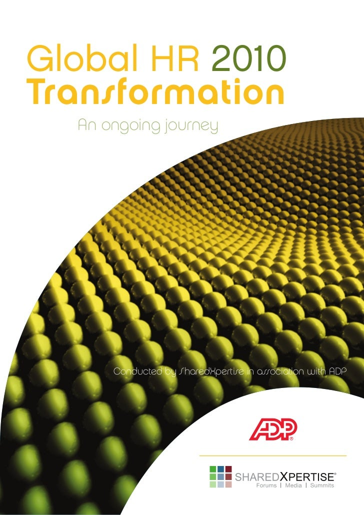 Global HR 2010Transformation  An ongoing journey      Conducted by SharedXpertise in association with ADP