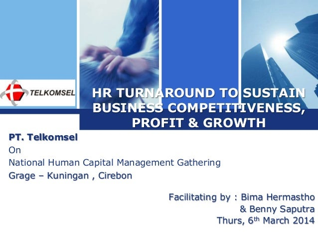 Logo  HR TURNAROUND TO SUSTAIN BUSINESS COMPETITIVENESS, PROFIT & GROWTH  PT. Telkomsel On National Human Capital Manageme...