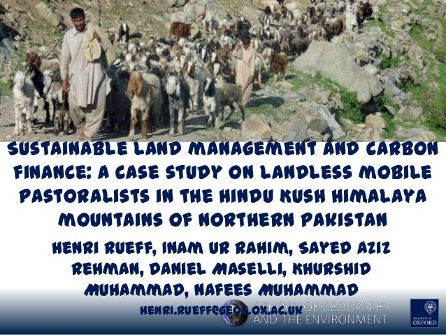 """Henri RUEF """"Sustainable land management and carbon finance: a case study on landless mobile pastoralists in the Hindu Kush Himalaya mountains of northern Pakistan"""""""