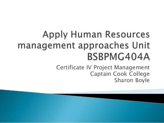 Certificate IV Project Management              Captain Cook College                       Sharon Boyle