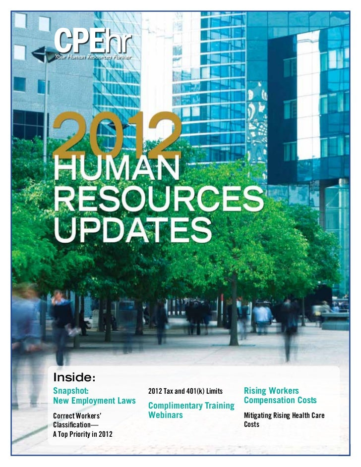 Inside:Snapshot:                2012 Tax and 401(k) Limits   Rising WorkersNew Employment Laws                            ...