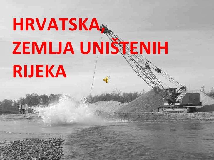 Hrvatska zemlja unistenih rijeka