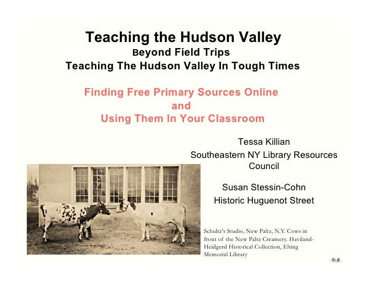Teaching the Hudson Valley            Beyond Field Trips Teaching The Hudson Valley In Tough Times     Finding Free Primar...