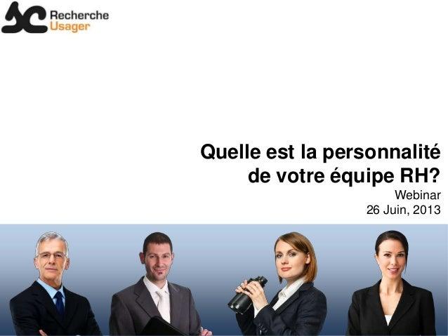 Quelle est la personnalité de votre équipe RH? Webinar 26 Juin, 2013