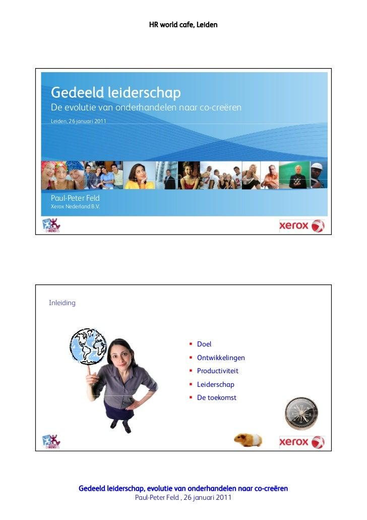 HR world cafe, LeidenGedeeld leiderschapDe evolutie van onderhandelen naar co-creërenLeiden,, 26 januari 2011            j...
