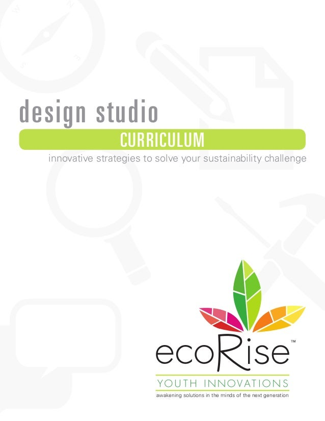 design studio CURRICULUM innovative strategies to solve your sustainability challenge awakening solutions in the minds of ...